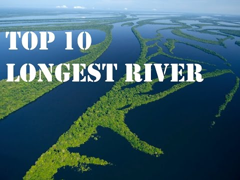 Top 10 Longest Rivers in the World - BiographyFlash.com